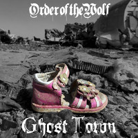 Order Of The Wolf / - Ghost Town