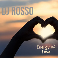 DJ ROSSO - Energy of Love