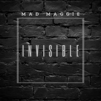 Mad Maggie - Invisible