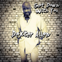Dexter Allen - Get Down with You