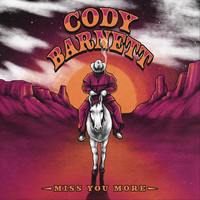 Cody Barnett - Miss You More