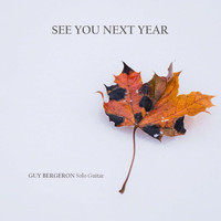 Guy Bergeron - See You Next Year
