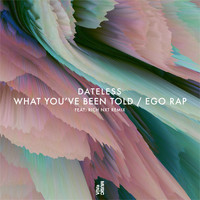 Dateless - What You've Been Told / Ego Rap