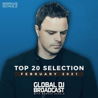 Markus Schulz - Global DJ Broadcast - Top 20 February 2021