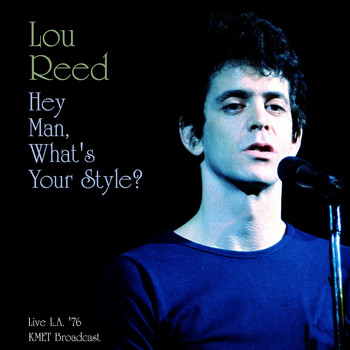 Lou Reed - Hey Man, What's Your Style? (Live L.A. '76)