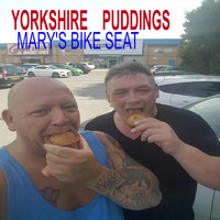 Robert Dooler, Steve Parker, Jonathon Slater & Yorkshire Puddings - Mary's bike seat (Explicit)