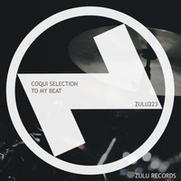 Coqui Selection - To My Beat