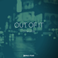 DJ M-leem - Out Of It