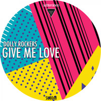 Dolly Rockers - Give Me Love