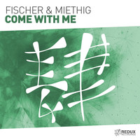 Fischer & Miethig - Come With Me