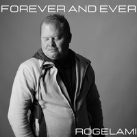 Rogelami / - Forever and Ever