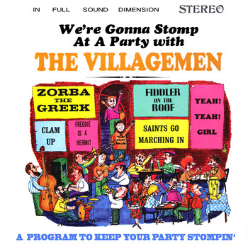 The Villagemen - We're Gonna Stomp at a Party with The Villagemen: A Program to Keep Your Party Stompin' (Remastered from the Original Somerset Tapes)
