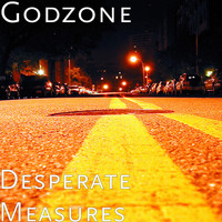 Godzone - Desperate Measures (Explicit)