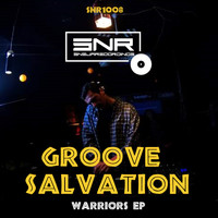 Groove Salvation - Warriors EP