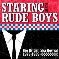 Various Artists - Staring At The Rude Boys: The British Ska Revival 1979-1989 (Explicit)