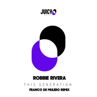 Robbie Rivera - This Generation (Remix)