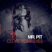 Mr. Pit - Close Your Eyes