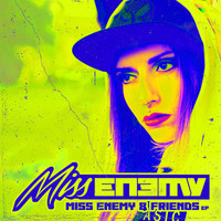 Miss Enemy - Miss Enemy & Friends (Explicit)