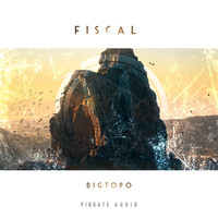 Bigtopo - Fiscal (Extended Mix)