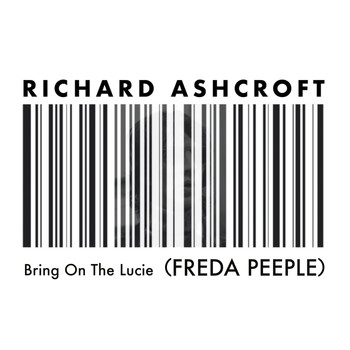 Richard Ashcroft - Bring on the Lucie (FREDA PEEPLE)