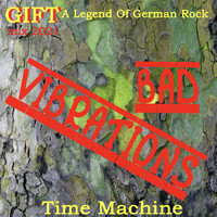 Gift - Bad Vibrations / Time Machine (Mix 2021)