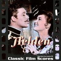Franz Grothe - Helden (Original Motion Picture Soundtrack, 1959)