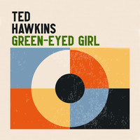 Ted Hawkins - Green-Eyed Girl