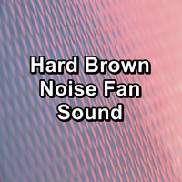 Yoga - Hard Brown Noise Fan Sound