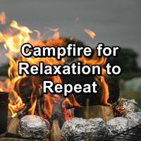 Sleep - Campfire for Relaxation to Repeat
