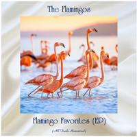 The Flamingos - Flamingo Favorites (EP) (All Tracks Remastered)
