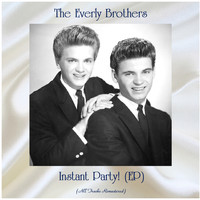 The Everly Brothers - Instant Party! (EP) (All Tracks Remastered)
