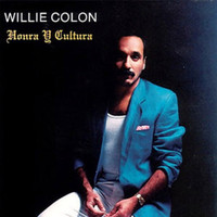 Willie Colón - Willie Colon Honra y Cultura