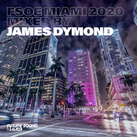 James Dymond - FSOE Miami 2020 (Mixed by James Dymond)