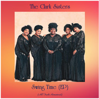 The Clark Sisters - Swing Time (EP) (All Tracks Remastered)