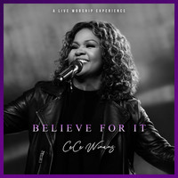 Cece Winans - Believe For It (Live)