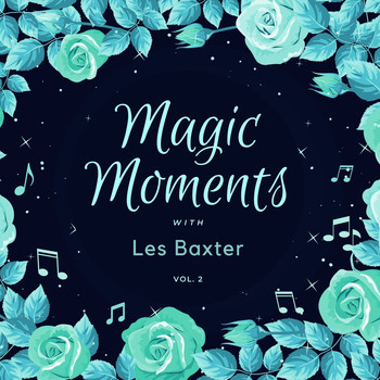Les Baxter - Magic Moments with Les Baxter, Vol. 2
