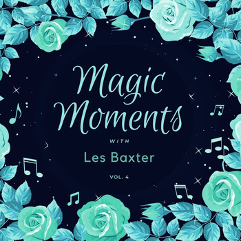 Les Baxter - Magic Moments with Les Baxter, Vol. 4