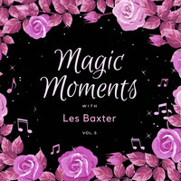 Les Baxter - Magic Moments with Les Baxter, Vol. 5