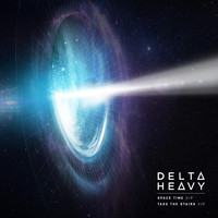 Delta Heavy - Space Time (VIP) / Take the Stairs (VIP)