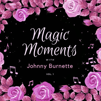 Johnny Burnette - Magic Moments with Johnny Burnette, Vol. 1