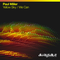 Paul Miller - Yellow Sky / We Can