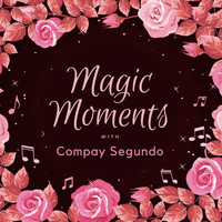 Compay Segundo - Magic Moments with Compay Segundo