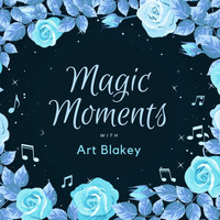 Art Blakey - Magic Moments with Art Blakey