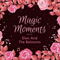 Dion & The Belmonts - Magic Moments with Dion & the Belmonts