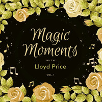 Lloyd Price - Magic Moments with Lloyd Price, Vol. 1