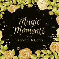 Peppino Di Capri - Magic Moments with Peppino Di Capri