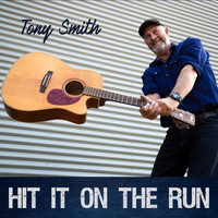 Tony Smith - Hit It on the Run