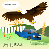 Joey Joey Michaels - Together Above