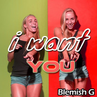 Blemish G / - I Want You
