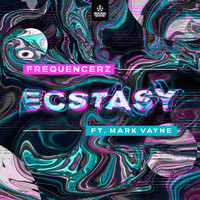 Frequencerz and Mark Vayne - Ecstasy